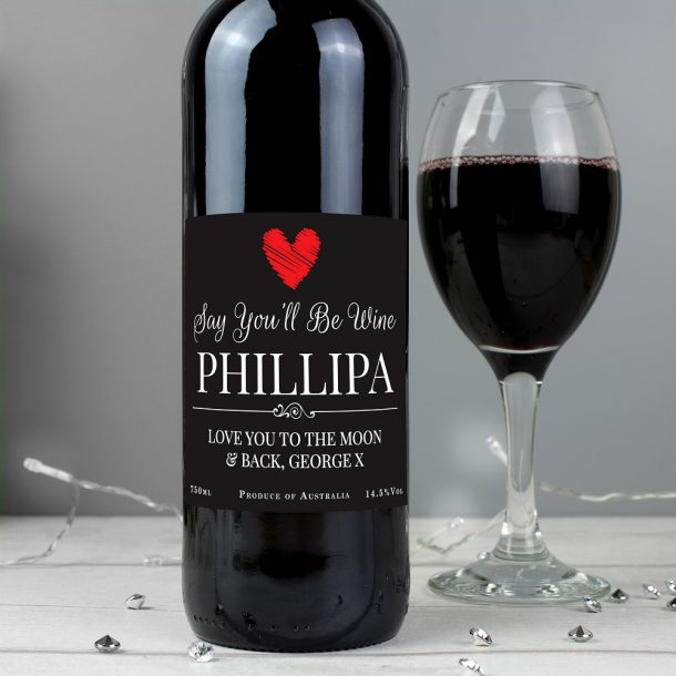 Personalised Say You'll Be Wine Red Wine