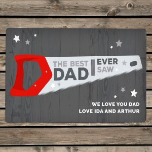 Personalised The Best Dad Ever Saw Metal Sign