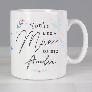 Personalised You're Like A Mum To Me Mug