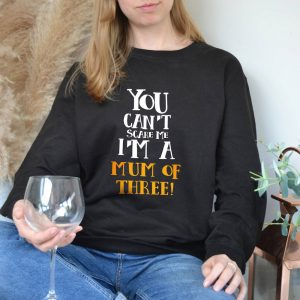 You Can't Scare Me I'm A Mum Personalised Jumper