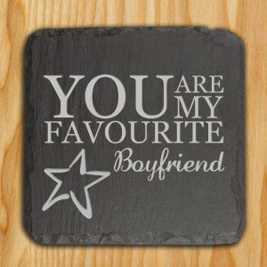 You Are My Favourite Boyfriend Slate